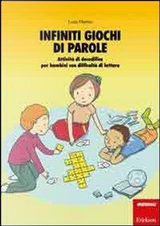 Infiniti giochi di parole. Attività di decodifica per bambini con difficoltà di lettura by Luisa Martini