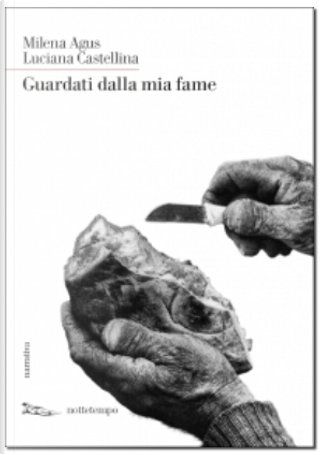 Guardati dalla mia fame by Milena Agus, Luciana Castellina