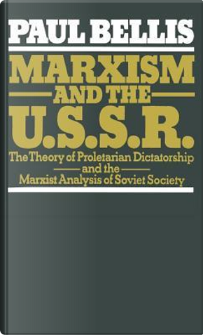 Marxism and the U.S.S.R. by Paul Bellis