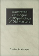 Illustrated Catalogue of 100 Paintings of Old Masters by Charles Sedelmeyer