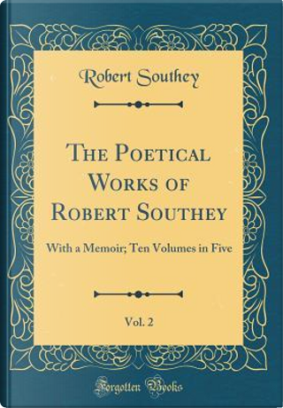 The Poetical Works of Robert Southey, Vol. 2 by Robert Southey