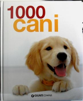1000 cani by Jennifer Willms, Miriam Kuhl, Dr. Beate Ralston