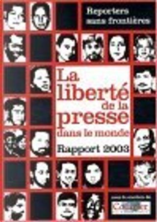 La liberté de la presse dans le monde by Reporters sans frontières