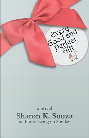 Every Good and Perfect Gift by Sharon K. Souza