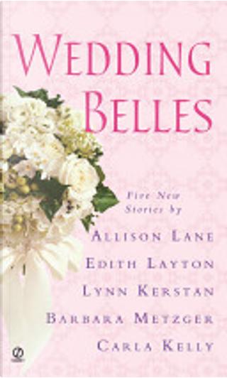 Wedding Bells by Allison Lane, Barbara Metzger, Carla Kelly, Edith Layton, Lynn Kerstan