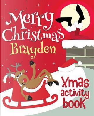 Merry Christmas Brayden - Xmas Activity Book by XmasSt