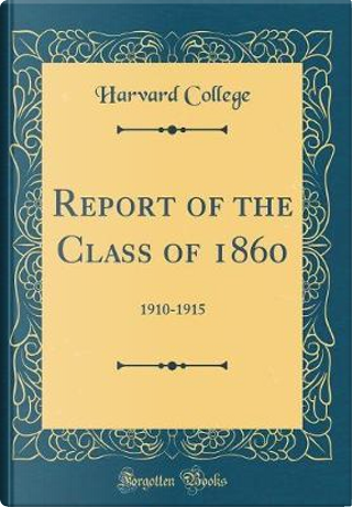 Report of the Class of 1860 by Harvard College