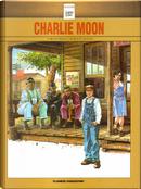 Charlie Moon by Carlos Trillo