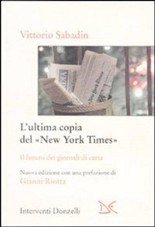 L'ultima copia del «New York Times» by Vittorio Sabadin