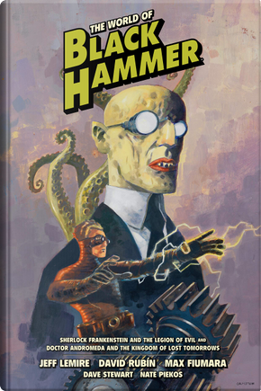 The World of Black Hammer, Vol. 1 by Jeff Lemire