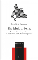 The fabric of being by Maria Silvia Vaccarezza