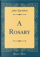 A Rosary (Classic Reprint) by John Davidson