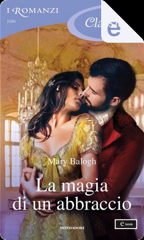 La magia di un abbraccio by Mary Balogh