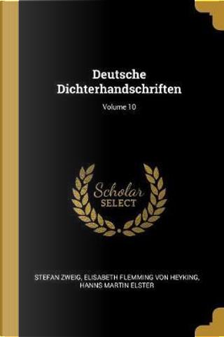 Deutsche Dichterhandschriften; Volume 10 by Stefan Zweig