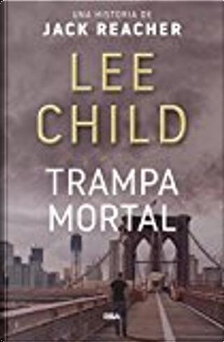 Trampa mortal by Lee Child