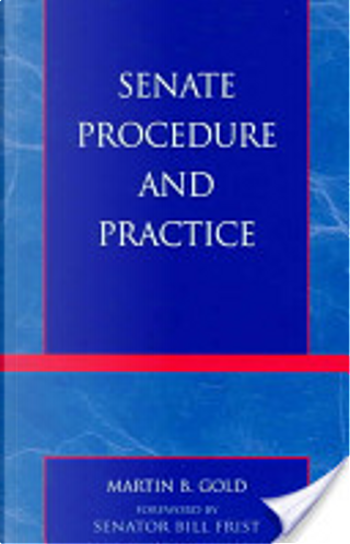 Senate procedure and practice by Martin Gold