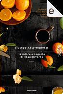 La miscela segreta di casa Olivares by Giuseppina Torregrossa