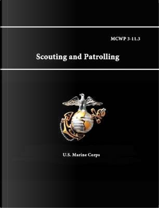 Mcwp 3-11.3 - Scouting and Patrolling by U.S. Marine Corps