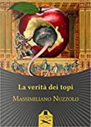 La verità dei topi by Massimiliano Nuzzolo