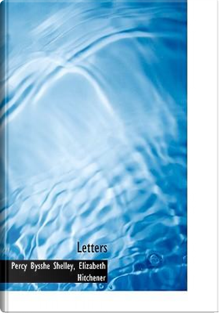 Letters by Percy Bysshe Shelley