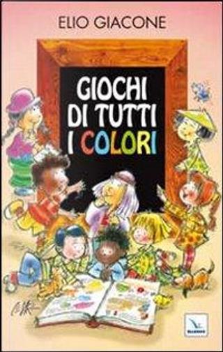 Giochi di tutti i colori by Elio Giacone