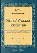 Niles' Weekly Register, Vol. 11 by H. Niles