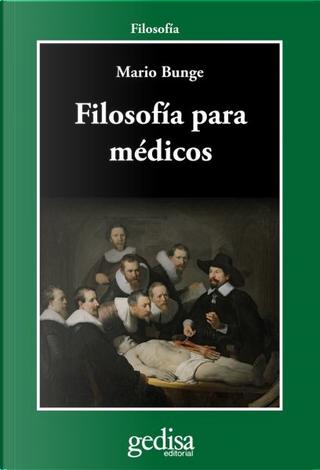 Filosofía para médicos by Mario Bunge