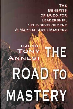 The Road to Mastery by Tony Annesi