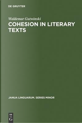 Cohesion in Literary Texts by Waldemar Gutwinski