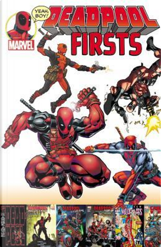 Deadpool Firsts by Rob Liefeld