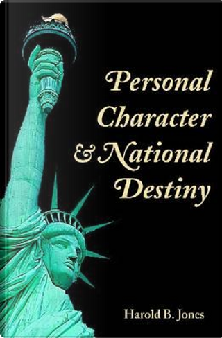 Personal Character and National Destiny by Harold B. Jones