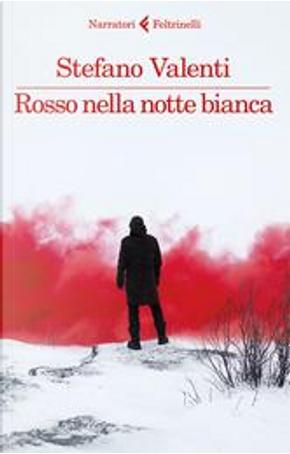 Rosso nella notte bianca by Stefano Valenti