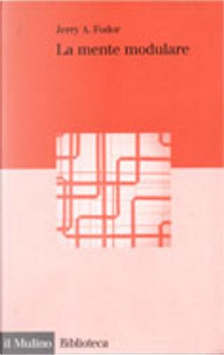 La mente modulare by Jerry A. Fodor