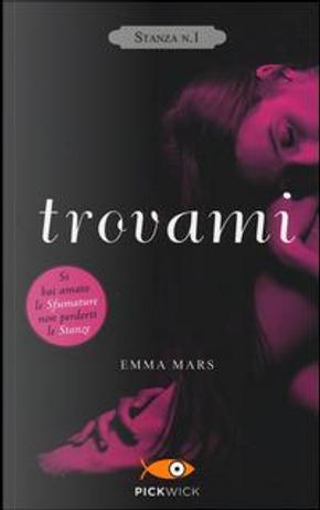 Trovami. Stanza n. 1. La trilogia delle stanze by Emma Mars