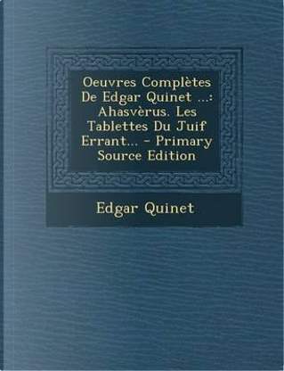 Oeuvres Completes de Edgar Quinet . by Edgar Quinet