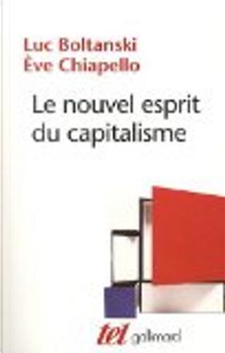 Le nouvel esprit du capitalisme by Eve Chiapello, Luc Boltanski