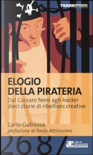Elogio della pirateria by Carlo Gubitosa