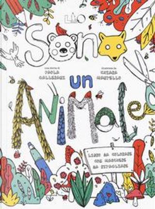 Sono un animale. Ediz. illustrata by Paola Gallerani