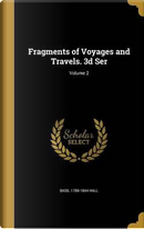 FRAGMENTS OF VOYAGES & TRAVELS by Basil 1788-1844 Hall