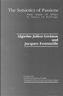 The Semiotics of Passions by Greimas Algirdas J., Jacques Fontanille