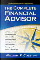 The Complete Financial Advisor by William Cole