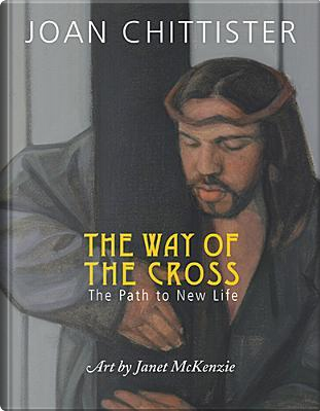 The Way of the Cross by Joan Chittister