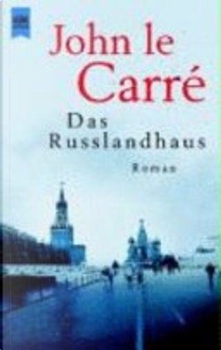 Das Russland-Haus by John le Carré