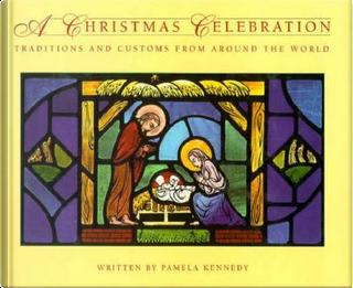 A Christmas Celebration by Pamela Kennedy