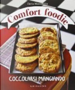 Comfort foodie. Le ricette delle coccole e del buonumore by Ilaria Mazzarotta