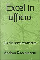 Excel in ufficio by Andrea Pacchiarotti