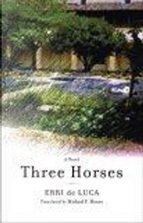 Three Horses by Erri De Luca