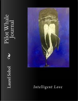 Pilot Whale Journal by Laurel Marie Sobol