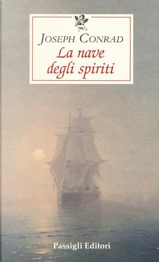 La nave degli spiriti by Joseph Conrad