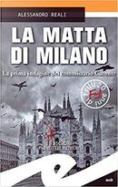 La matta di Milano by Alessandro Reali